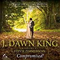 Compromised!: A Pride and Prejudice Variation Hörbuch von J Dawn King Gesprochen von: Stevie Zimmerman