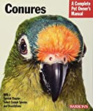 Conures (Complete Pet Owner s Manual)
