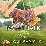 Sweet Talk Me | Kieran Kramer