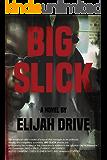"BIG SLICK (Jon ""Big Slick"" Elder Book 2)"