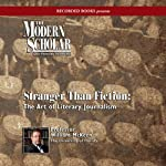 The Modern Scholar: Stranger Than Fiction: The Art of Literary Journalism | William McKeen