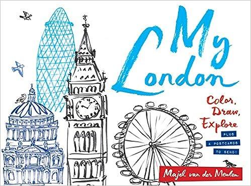 My London: Color, Draw, Explore: Majel van der Meulen: 9781780679129 ...