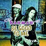 Karmah - Just Be Good to Me