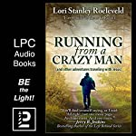 Running from a Crazy Man (and Other Adventures Traveling with Jesus) | Lori Stanley Roeleveld