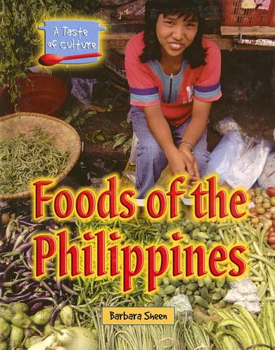 Foods of the Philippines (Taste of Culture) by Barbara Sheen