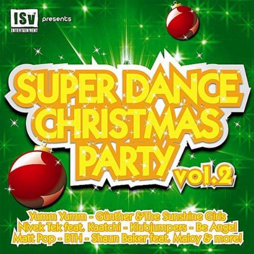 - Super Dance Christmas Party, Vol. 2 - Part I