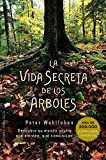 Vida secreta de los arboles (Spanish Edition) (Espiritualidad Y Vida Interior)