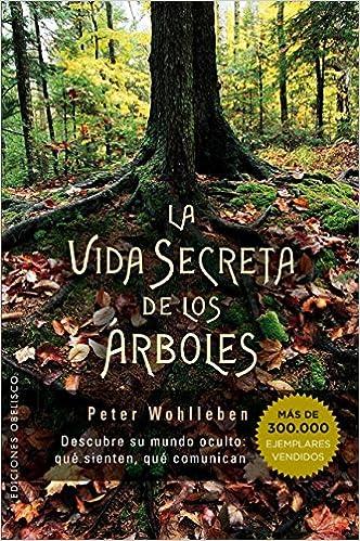 La Vida Secreta de los Árboles - Peter Wohlleben