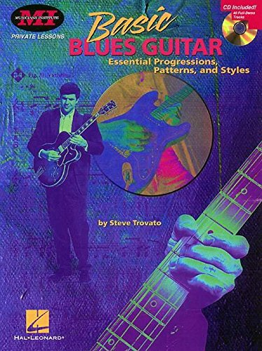 Basic Blues Guitar: Essential Progressions, Patterns and Styles (Private Lessons / Musicians Institute)