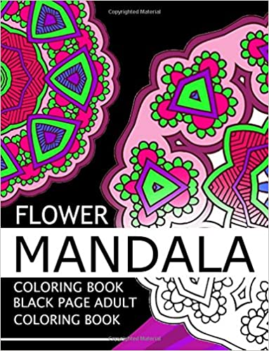 Book Flower Mandala Coloring book: Black Page and one side paper Adult coloring book for Grown Up