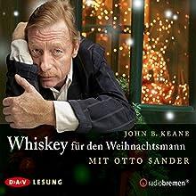 Whiskey für den Weihnachtsmann (Irische Weihnachtsgeschichten 1) Hörbuch von John B. Keane Gesprochen von: Otto Sander