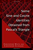 Some Sine and Cosine Identities Obtained from Pascal's Triangle, Christopher Schwaner and Christopher White, 143491609X