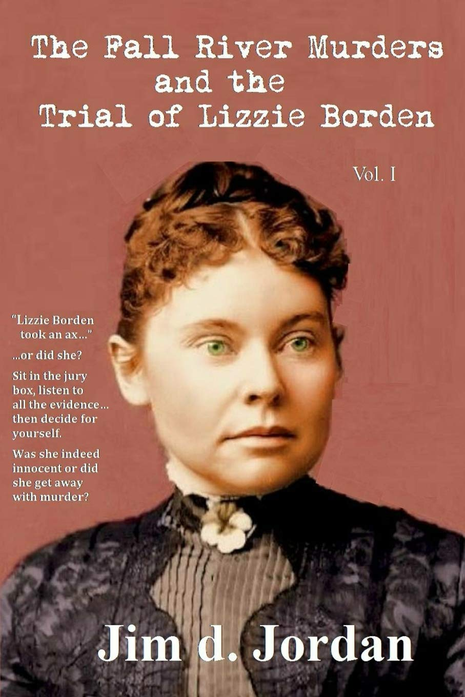 The Fall River Murders and The Trial of Lizzie Borden Vol I