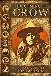 The Coming of Crow (The Weird Adventures of Lone Crow Book 1)