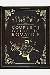 Dr. Chuck Tingle's Complete Guide To Romance Paperback