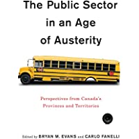 The Public Sector in an Age of Austerity: Perspectives from Canada's Provinces and Territories