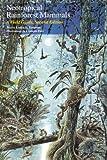Neotropical Rain Forest Mammals: Field Guide