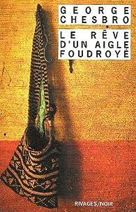 Le rêve d'un aigle foudroyé par George C. Chesbro