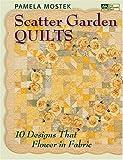 Scatter Garden Quilts: 10 Designs That Flower In Fabric
