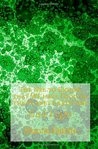 Download The Nee to Ensure that We have Food on the Planet Earth Art: God Light PDF