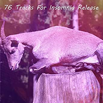 76 Tracks For Insomnia Release by Relax Musica Zen Club ...