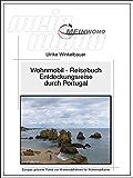 MeinWomo Reisebuch: Portugal - Entdeckungsreise durch Portugal: 6. überarbeitete und aktualisierte Auflage 2017