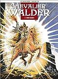 Chevalier Walder, tome 7