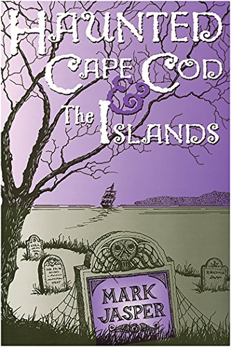 (Haunted Cape Cod & the Islands)