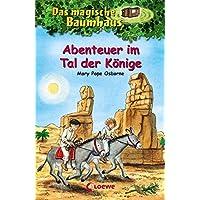 Das magische Baumhaus – Abenteuer im Tal der Könige: Band 49
