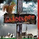 Gnadenort Hörbuch von Anton Leiss-Huber Gesprochen von: Anton Leiss-Huber