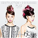 DESTRUCTION +2 b rubbed PL4E edition【Taiwan盤】