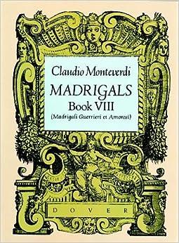 Madrigals: Book VIII (Madrigali Guerrieri Et Amorosi)