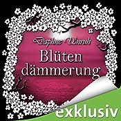 Blütendämmerung (Zauber der Elemente 4)   Daphne Unruh