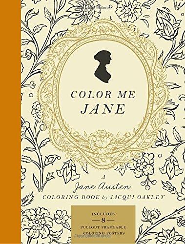 Color Me Jane: A Jane Austen Adult Coloring - Oakley Ups Store
