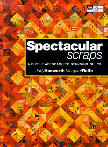 Spectacular Scraps: A Simple Approach to Stunning Quilts ePub fb2 book