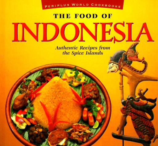 Food of Indonesia (P) (Food of the World Cookbooks) by Heniz Von Holzen, Lother Arsana