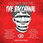 The Bacchanal and Other Horrific Tales | Kristi King-Morgan,Teel James Glenn,Joe DiCicco,John Kaniecki,Donald McCarthy