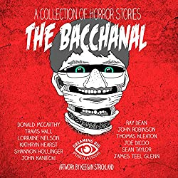The Bacchanal and Other Horrific Tales