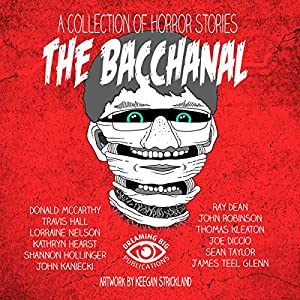 The Bacchanal and Other Horrific Tales Audiobook