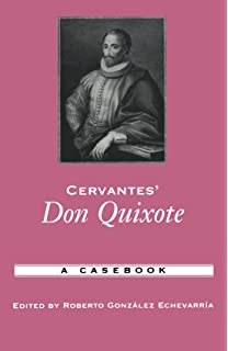 com cervantes don quixote the open yale courses series cervantes don quixote a casebook casebooks in criticism