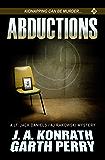 Abductions: A Lt. Jack Daniels/AJ Rakowski Mystery (Daniels/Rakowski Thriller Book 1)