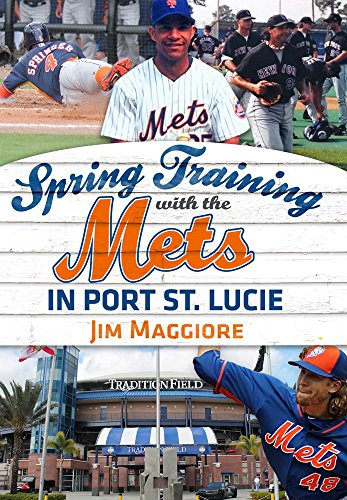 Spring Training with the Mets in Port St. Lucie (America Through Time)