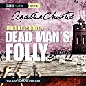 Dead Man's Folly (Dramatised) Radio/TV Program by Agatha Christie Narrated by John Moffatt, Julia McKenzie