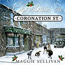 Christmas on Coronation Street Audiobook by Maggie Sullivan Narrated by Gabrielle Glaister