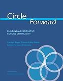 Circle Forward: Building a Restorative School Community