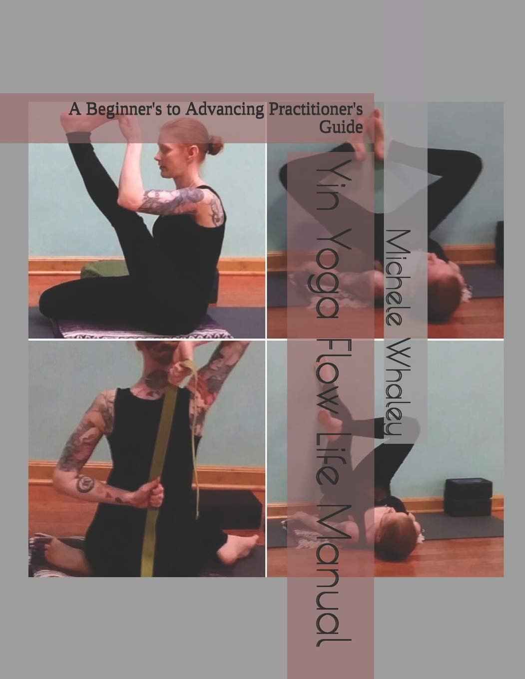 Yin Yoga Flow Life Manual: A Beginners to Advancing ...