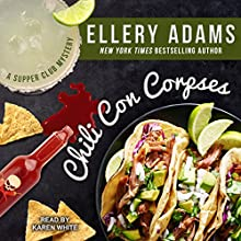 Chili Con Corpses: Supper Club Mysteries Series, Book 3 Audiobook by Ellery Adams Narrated by Karen White
