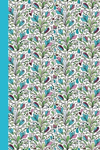 Journal: Dream Garden (Blue) 6x9 - LINED JOURNAL - Journal with lined pages - (Diary, Notebook) (Flowers Lined Journal Series)