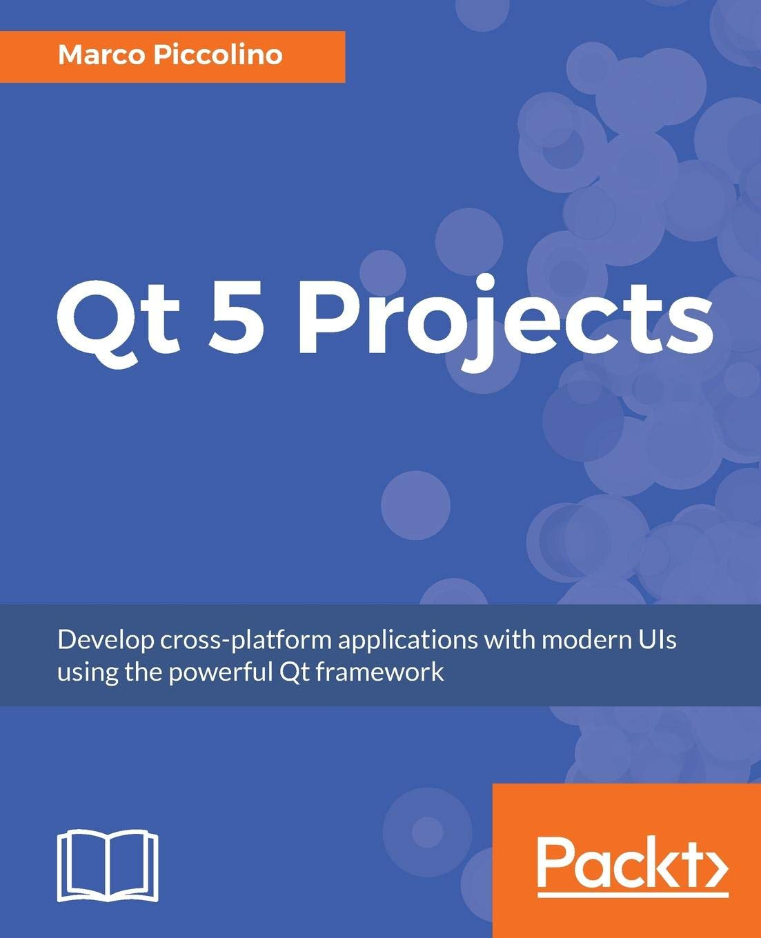 Qt 5 Projects: Develop cross-platform applications with