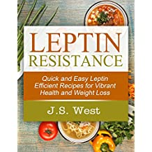 Leptin: Leptin Efficient Recipes: Quick and Easy Leptin Efficient Recipes for Vibrant Health and Weight Loss (Leptin - The Hunger Effect)